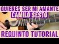 Quieres Ser Mi Amante - Requinto / Intro Tutorial de Guitarra ( Camilo Sesto ) TABS