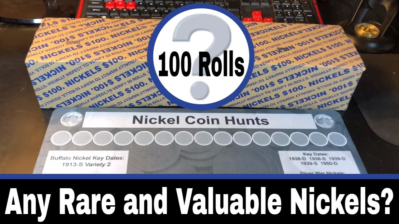 Can I Find Any Rare or Valuable Nickels in 100 Rolls?