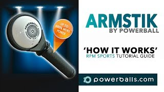 Powerball Arm Stik Tutorial - the definitive guide on how to use your Powerball armstik accessory