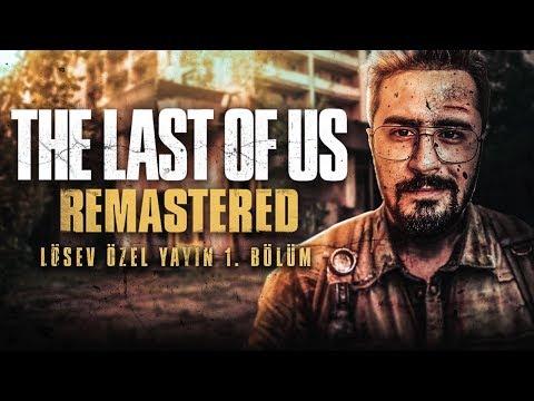 [LÖSEV ÖZEL] GERİYE KALANLAR ! | THE LAST OF US REMASTERED BÖLÜM 1