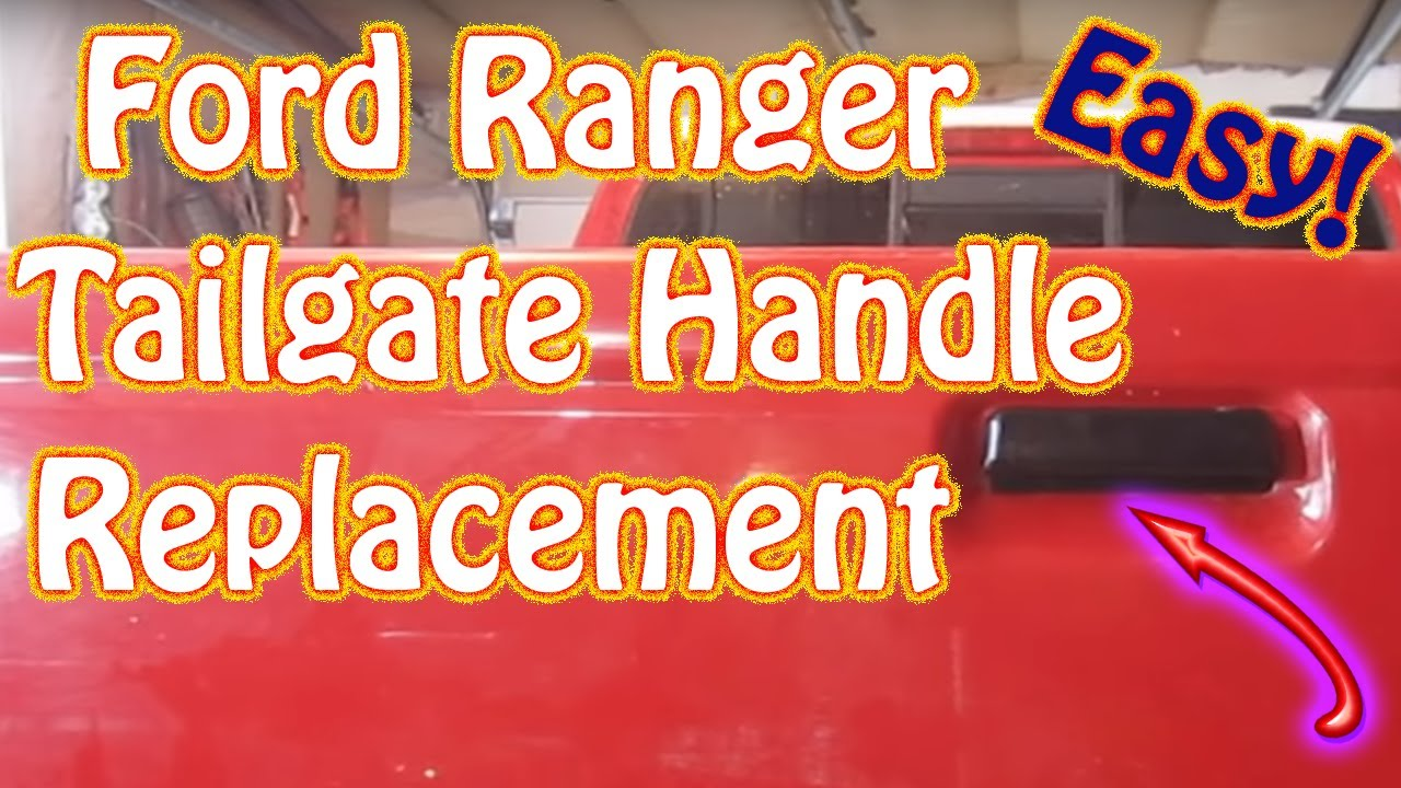 Diy How To Replace A Broken Tailgate Handle On A Ford Ranger Pickup Truck And Other Pickup Trucks Youtube