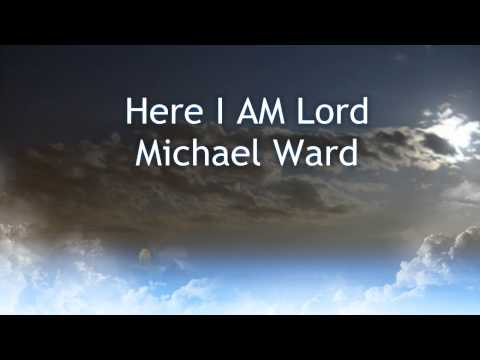 Here I Am Lord - Michael Ward