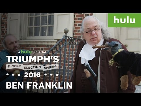 Mr. Belding Impersonates Ben Franklin  • Triumph's Summer Election Special 2016