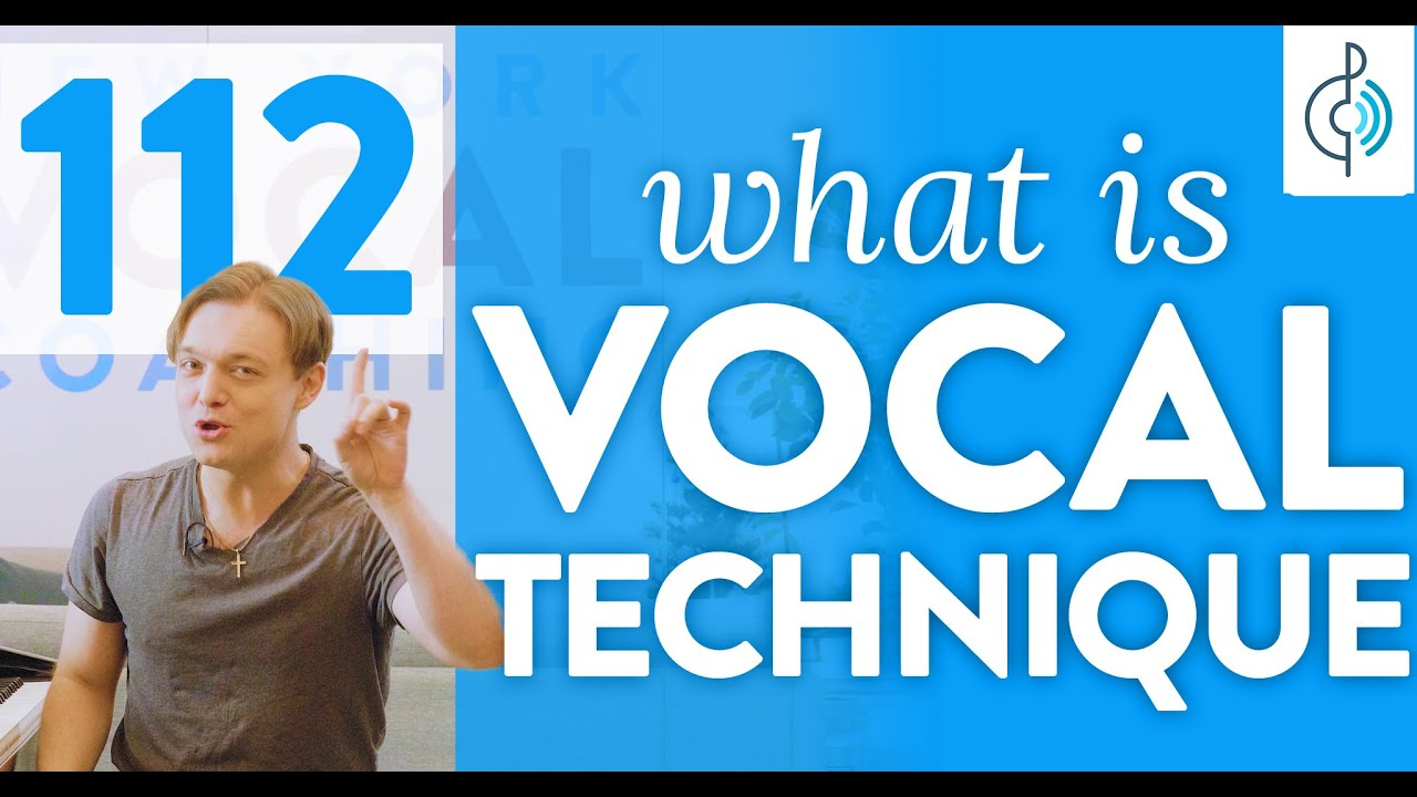 "Ep. 112 ""What Is Vocal Technique?"""