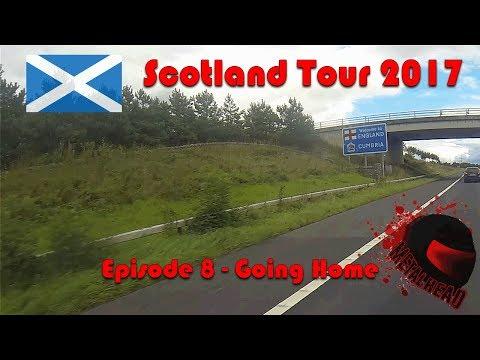 Scotland Tour - Episode 8 - Going Home