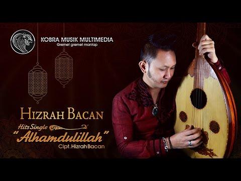 Hizrah Bacan - Alhamdulillah ( Official Video Lyric )