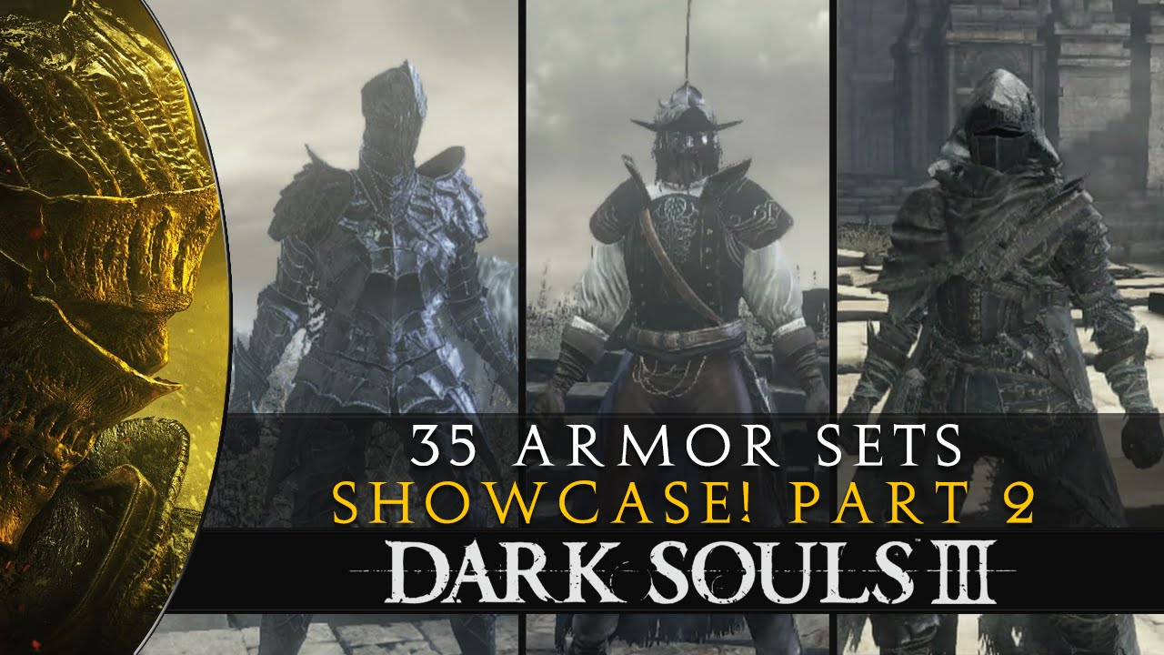 Dark Souls 3 - 35 Armor Sets Showcase - Fashion Souls III (Part 2)