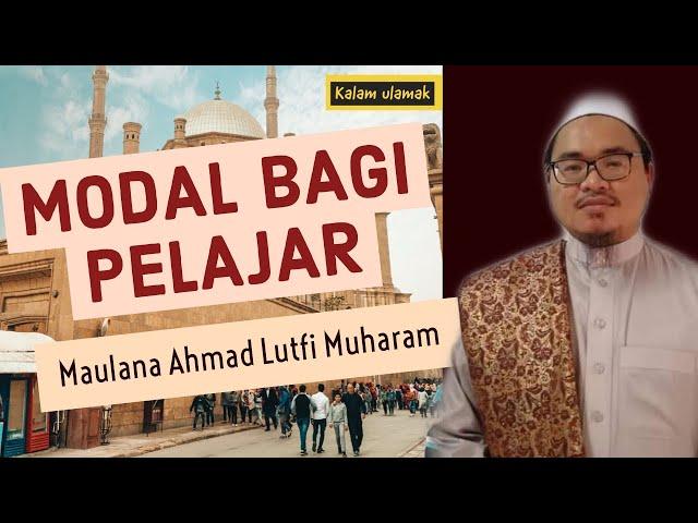 MODAL BAGI PELAJAR- Maulana Ahmad Lutfi Muharam