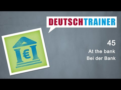 Deutschtrainer: At the bank   German for beginners (A1/A2)