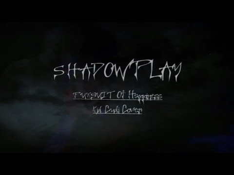 Pursuit of Happiness - Kid Cudi Cover by Shadowplay-Official Music Video