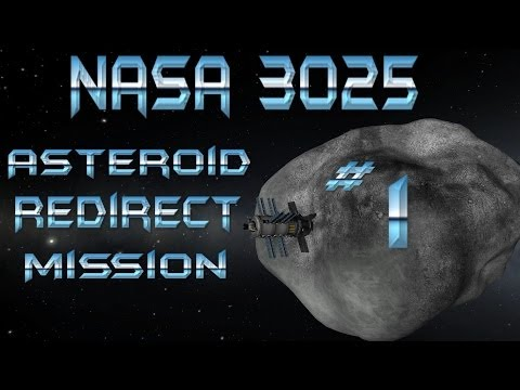 Kerbal Space Program ARM Update - NASA 3025 EP.1 - Asteroid Redirect Mission #1