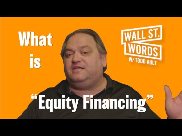 Wall Street Words word of the day = Equity Financing