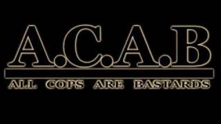A.C.A.B. - All Cops Are Bastards!