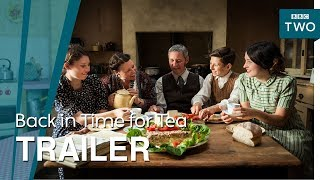Back in Time for Tea: Trailer - BBC Two