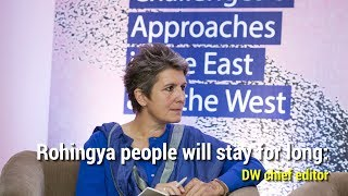 Rohingya people will stay for long: DW's chief editor