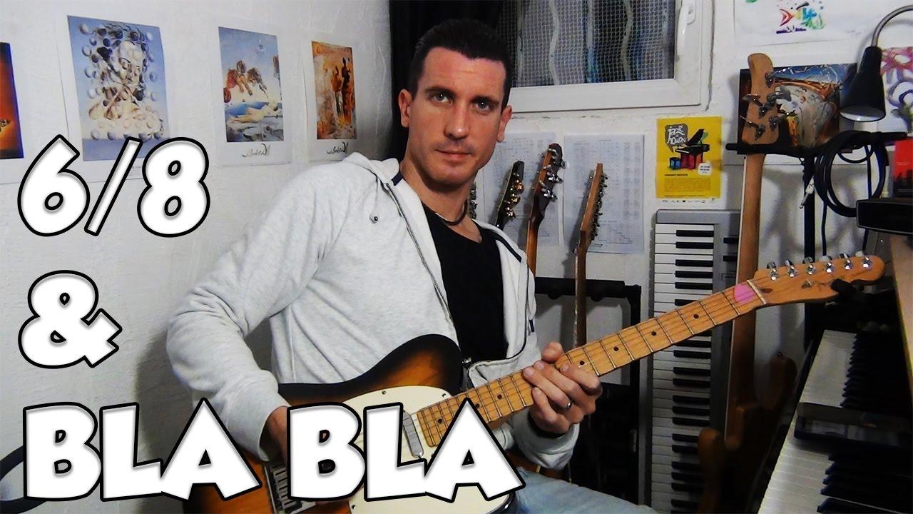 6/8 & BLABLA - LE GUITAR VLOG 218