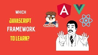 Which JavaScript Framework to learn Angular, React, Vue or Ember ?