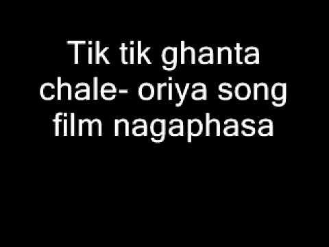 Tik tik ghanta chale- oriya song film nagaphasa