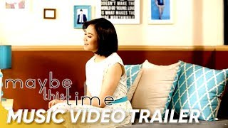 Repeat youtube video Maybe This Time Music Video By Sarah Geronimo