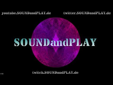 🔴 SOUNDandPLAY on AIR - 18:00Uhr to 24:00 !! all copyright free sounds #009
