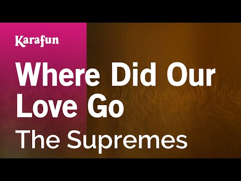 Karaoke Where Did Our Love Go - The Supremes *