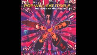 Watch Pop Will Eat Itself Eat Me Drink Me Love Me Kill Me video