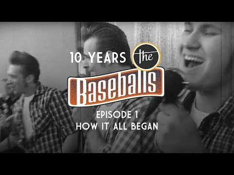 The Baseballs - 10 Years History: Episode 1 - How it all began