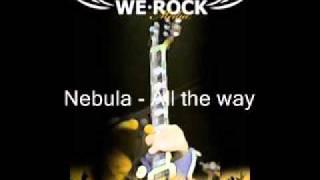 Nebula - All the way.