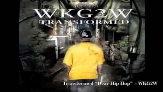 "Transformed "" Dear Hip Hop "" - WKG2W"