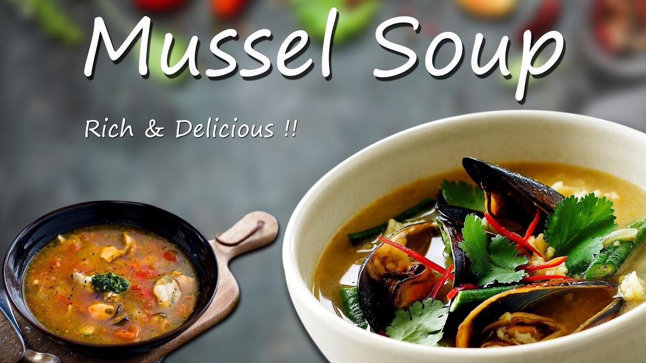 Tasty And Healthy Mussel Soup Recipe Is ...