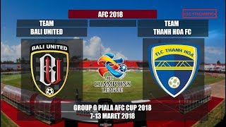 Bali United 3 - 1  FLC Thanh Hóa  || AFC Cup Asia 07-03-2018 || Live Streaming HD