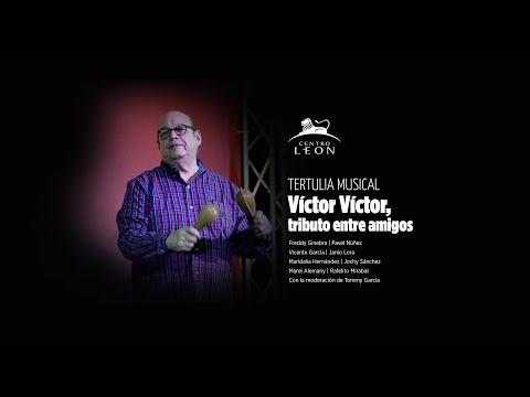 Víctor Víctor, tributo entre amigos | Tertulia musical |