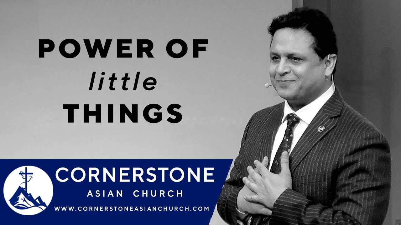 POWER OF LITTLE THINGS | Pastor Peter Paul | Cornerstone Asian Church Canada