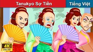 Tanukyo Sợ Tiền 👸 Chuyen co tich | Truyện Cổ Tích Việt Nam