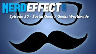 Gambar cover Nerd Effect Podcast 50 - Social Geek / Geeks Worldwide