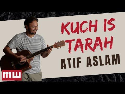 Guitar Chords of Kuch Is Tarah | Atif Aslam