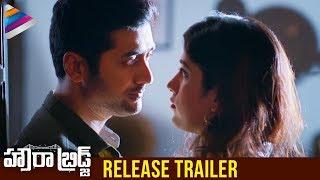 Howrah Bridge Release Trailer | Rahul Ravindran | Chandini Chowdary | Latest Telugu Movies 2018