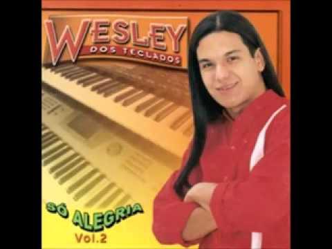 Wesley dos Teclados - Só alegria Vol. 2  (completo)