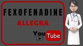 💊What is FEXOFENADINE (ALLEGRA). Side effects, mechanism of action, dosage of Fexofenadine Allegra