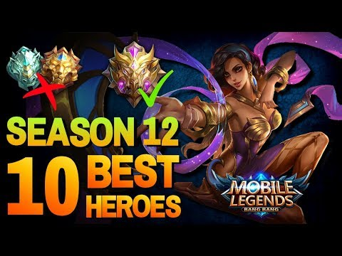 Top 10 Best Heroes for Solo Rank (Epic to Mythic) Mobile Legends Season 12 - April 2019