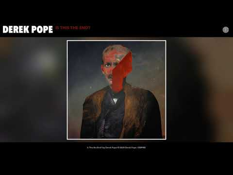 Derek Pope - Is This the End? (Audio)