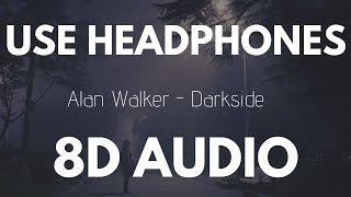 Download Alan Walker - Darkside (feat. Au/Ra and Tomine Harket) | 8D AUDIO