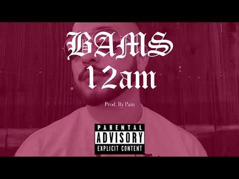 BAMS - 12am (Prod. By Pain)