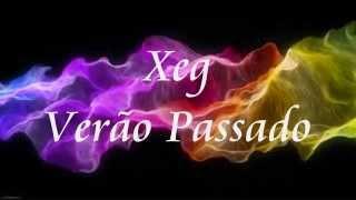 Xeg - Verão Passado (Letra)(HD)