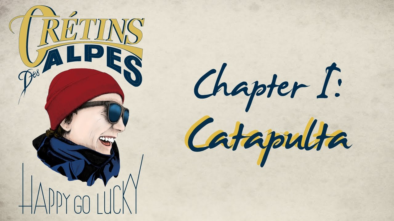CRÉTINS DES ALPES / HAPPY GO LUCKY : CHAPTER 1 : CATAPULTA - Almo