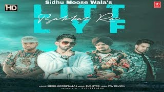 LITT LYF - Sidhu Moose Wala ( Official Song in) Babbal Rai | Byg Bird |Pav Dharia | New Punjabi Song