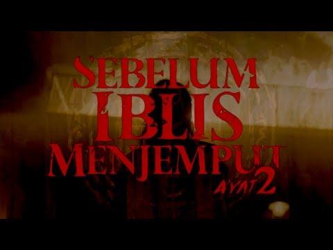 Official First Look - SEBELUM IBLIS MENJEMPUT Ayat 2 - Coming Soon 2020