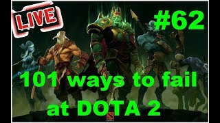 101 ways to fail at DOTA 2| Dota 2| Ep 62| Live