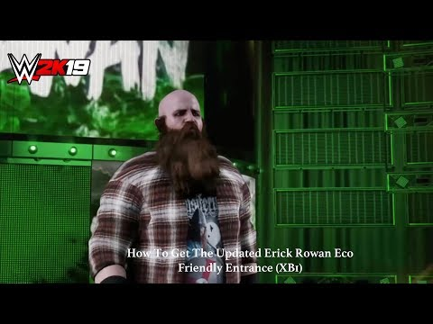 WWE 2K19 - How To Get The Updated Erick Rowan Eco Friendly Entrance (XB1)