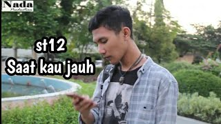 Download lagu St12 SKJ saat kau jauh MP3